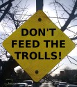 feed the trolls